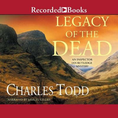 Legacy of the Dead: An Inspector Ian Rutledge Mystery Audiobook, by Charles Todd