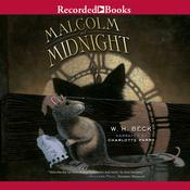 Malcolm at Midnight Audiobook, by W. H. Beck