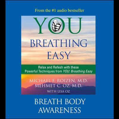 You: Breathing Easy: Breath Body Awareness: Breath Body Awarenesss Audiobook, by Michael F. Roizen
