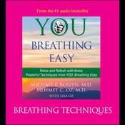 You: Breathing Easy: Breathing Techniques: Breathing Techinques Audiobook, by Michael F. Roizen