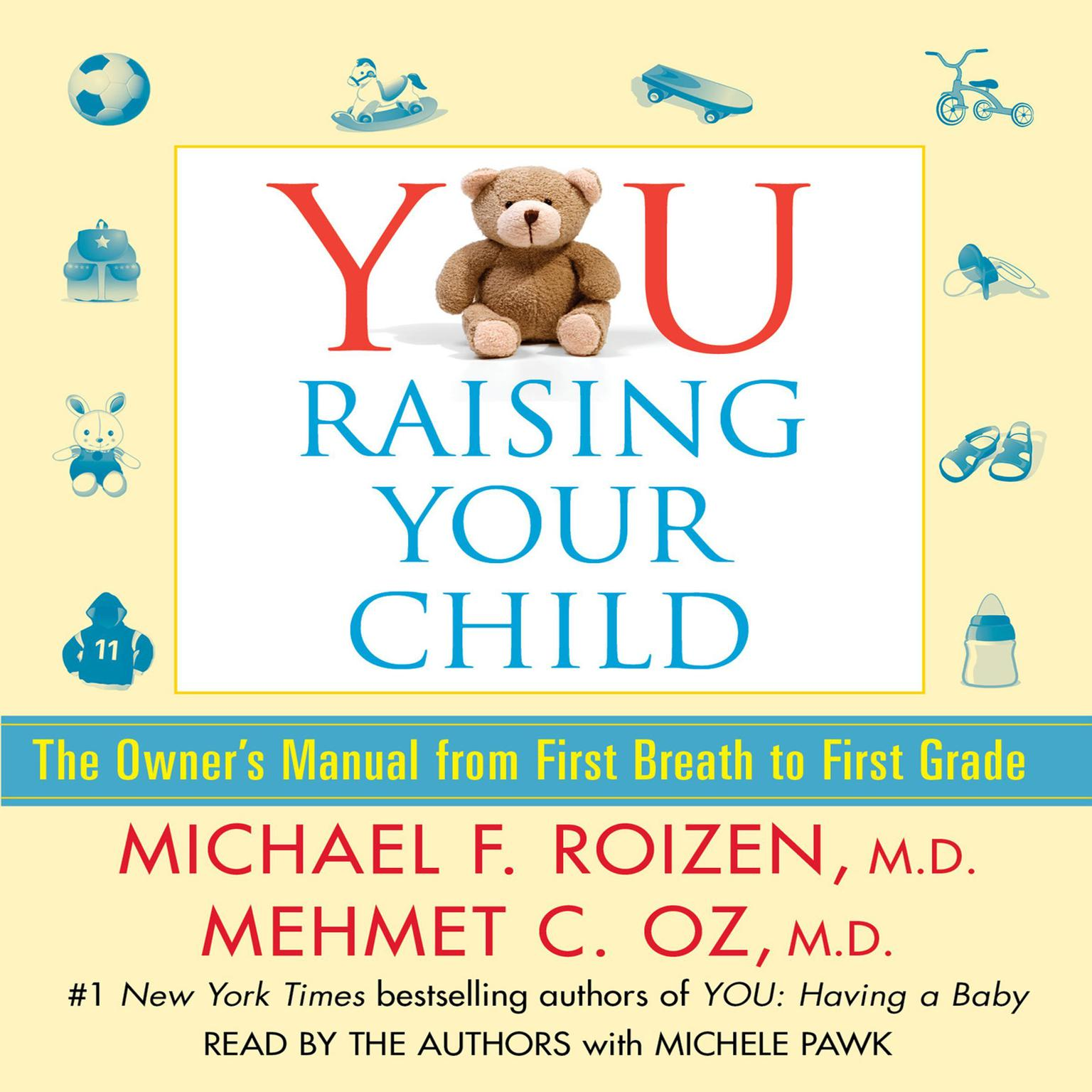 Printable YOU: Raising Your Child: The Owner's Manual from First Breath to First Grade Audiobook Cover Art