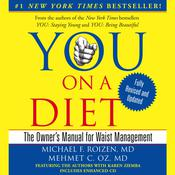 YOU: On A Diet Revised Edition: The Owners Manual for Waist Management Audiobook, by Michael F. Roizen