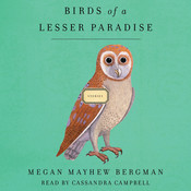 Birds of a Lesser Paradise: Stories Audiobook, by Megan Mayhew Bergman