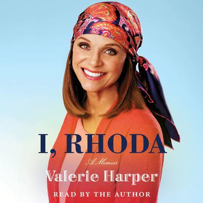 I, Rhoda Audiobook, by Valerie Harper
