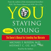 You: Staying Young: The Owner's Manual for Extending Your Warranty, by Michael F. Roizen, Mehmet Oz, Mehmet C. Oz