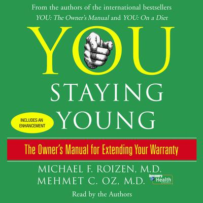 You: Staying Young: The Owners Manual for Extending Your Warranty Audiobook, by Michael F. Roizen