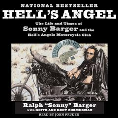 "Hells Angel: The Life and Times of Sonny Barger and the Hells Angels Motorcycle Club Audiobook, by Ralph ""Sonny"" Barger, Sonny Barger"
