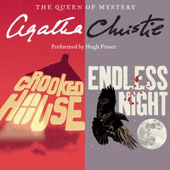Crooked House & Endless Night Audiobook, by Agatha Christie