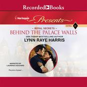 Behind the Palace Walls Audiobook, by Lynn Raye Harris