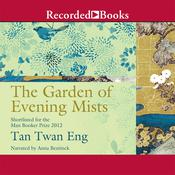 The Garden of Evening Mists Audiobook, by Tan Twan Eng