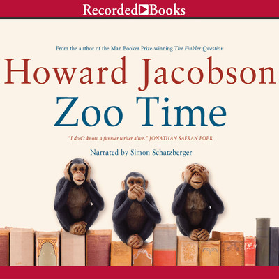Zoo Time Audiobook, by Howard Jacobson