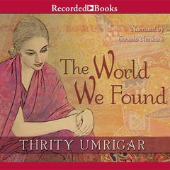 The World We Found Audiobook, by Thrity Umrigar