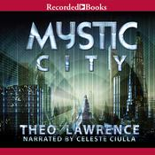 Mystic City Audiobook, by Theo Lawrence