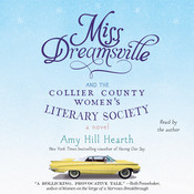 Miss Dreamsville and the Collier County Women's Literary Society: A Novel Audiobook, by Amy Hill Hearth