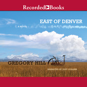 East of Denver Audiobook, by Gregory Hill