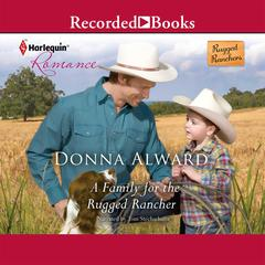 A Family for the Rugged Rancher Audiobook, by Donna Alward