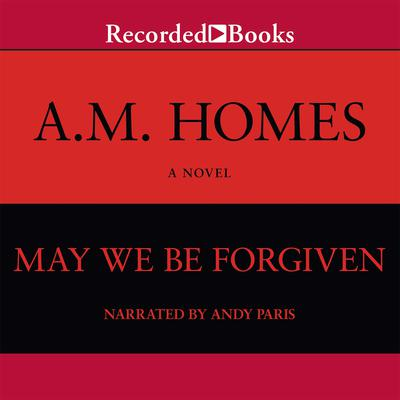 May We Be Forgiven Audiobook, by A. M. Homes