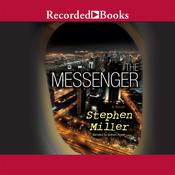 The Messenger: A Novel, by Stephen Miller