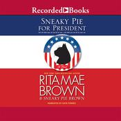 Sneaky Pie for President Audiobook, by Rita Mae Brown, Sneaky Pie Brown