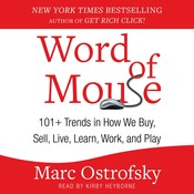 Word of Mouse: 101+ Trends in How We Buy, Sell, Live, Learn, Work, and Play, by Marc Ostrofsky