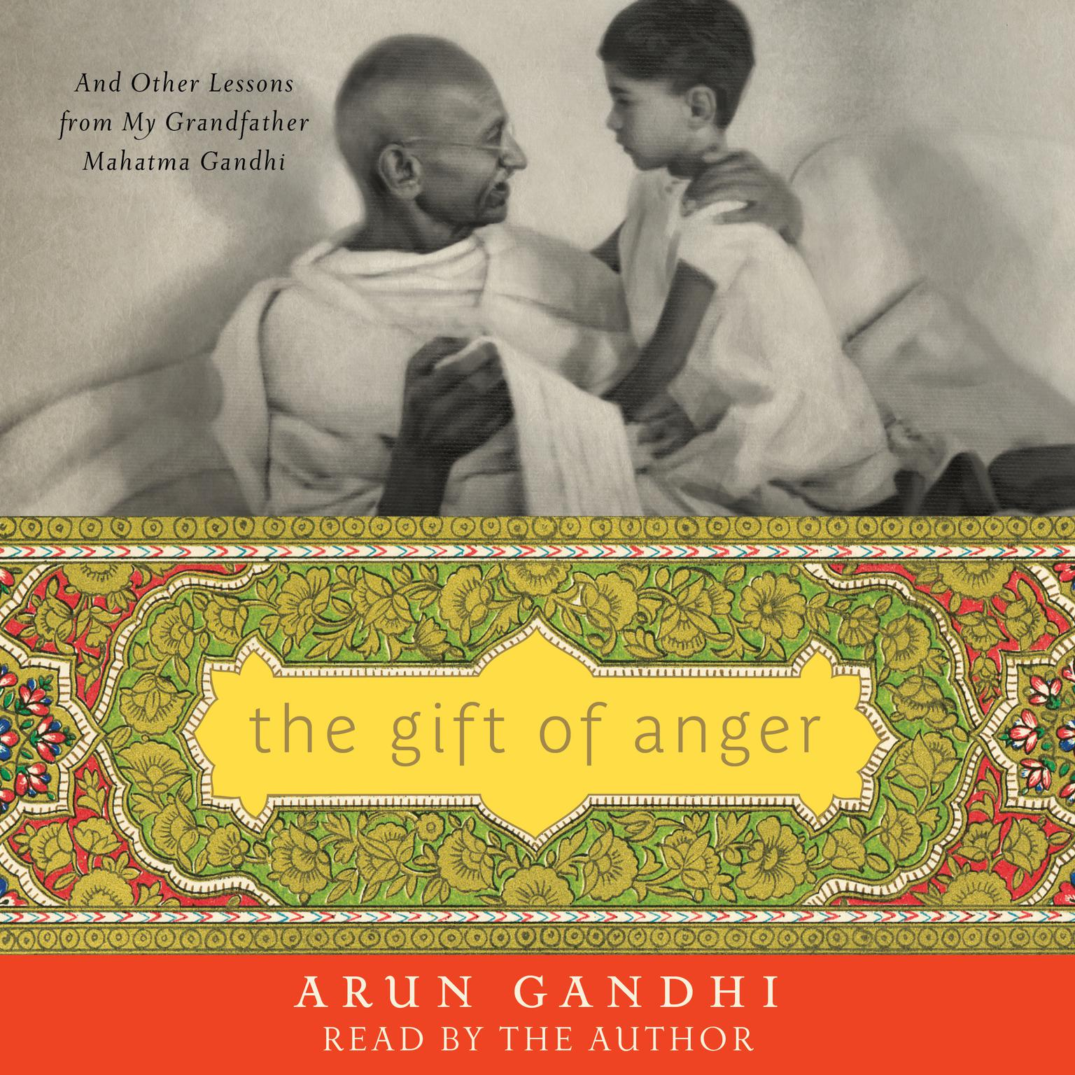 Printable The Gift of Anger: And Other Lessons from My Grandfather Mahatma Gandhi Audiobook Cover Art