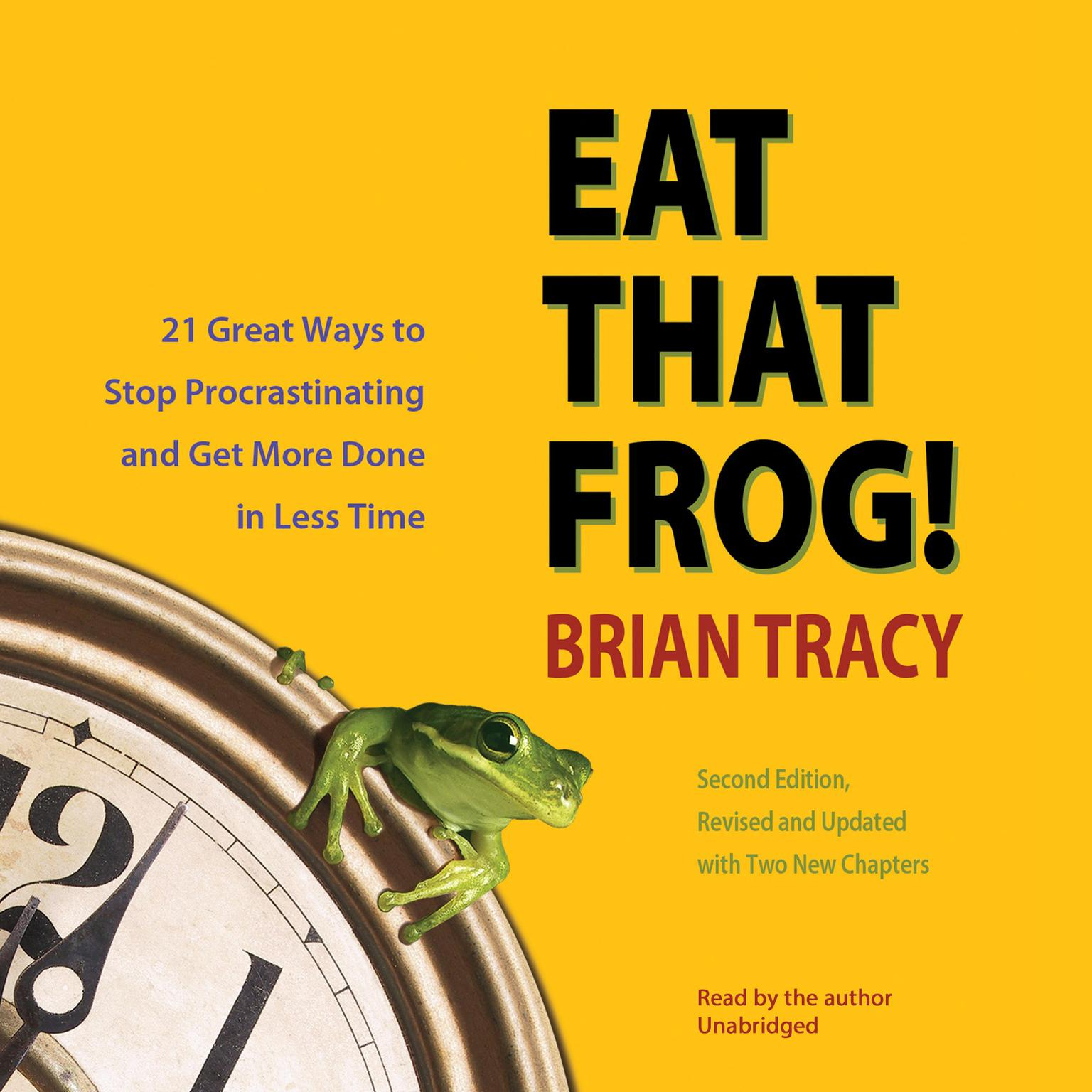 Printable Eat That Frog!, Second Edition: Twenty-One Great Ways to Stop Procrastinating and Get More Done in Less Time Audiobook Cover Art