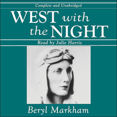 West with the Night Audiobook, by Beryl Markham