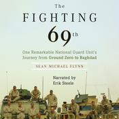 The Fighting 69th: One Remarkable National Guard Unit's Journey from Ground Zero to Baghdad Audiobook, by Sean Michael Flynn