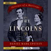 The Lincolns: Portrait of a Marriage, by Daniel Mark Epstein