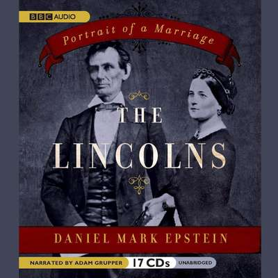 The Lincolns: Portrait of a Marriage Audiobook, by Daniel Mark Epstein