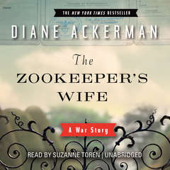 The Zookeeper's Wife: A War Story Audiobook, by Diane Ackerman