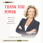 Thank You Power: Making the Science of Gratitude Work for You, by Deborah Norville