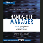 The Hands-Off Manager: How to Mentor People and Allow Them to Be Successful Audiobook, by Steve Chandler