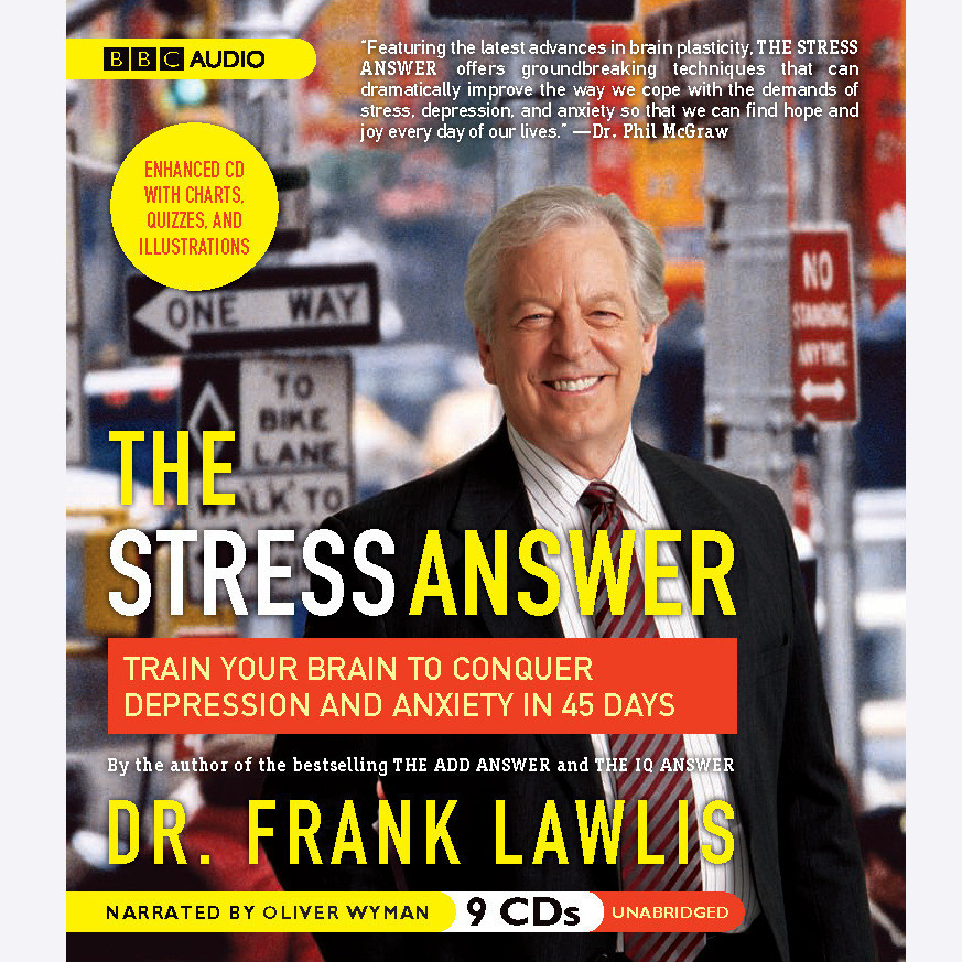 The Stress Answer: Train Your Brain to Conquer Depression and Anxiety in 45 Days Audiobook, by Frank Lawlis
