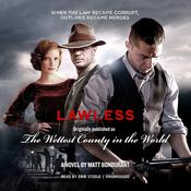Lawless: Originally Published as The Wettest County in the World Audiobook, by Matt Bondurant
