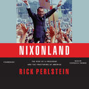 Nixonland: The Rise of a President and the Fracturing of America Audiobook, by Rick Perlstein