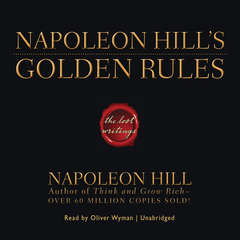 Napoleon Hill's Golden Rules: The Lost Writings Audiobook, by Napoleon Hill