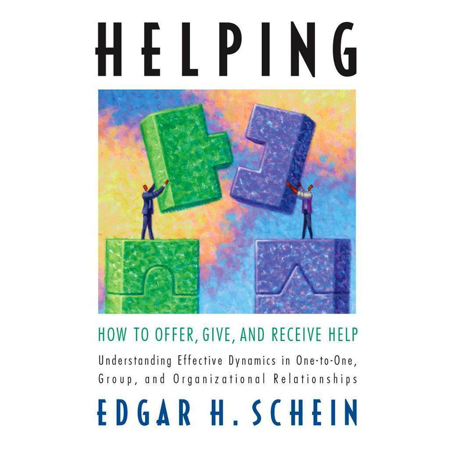 Printable Helping: How to Offer, Give, and Receive Help Audiobook Cover Art