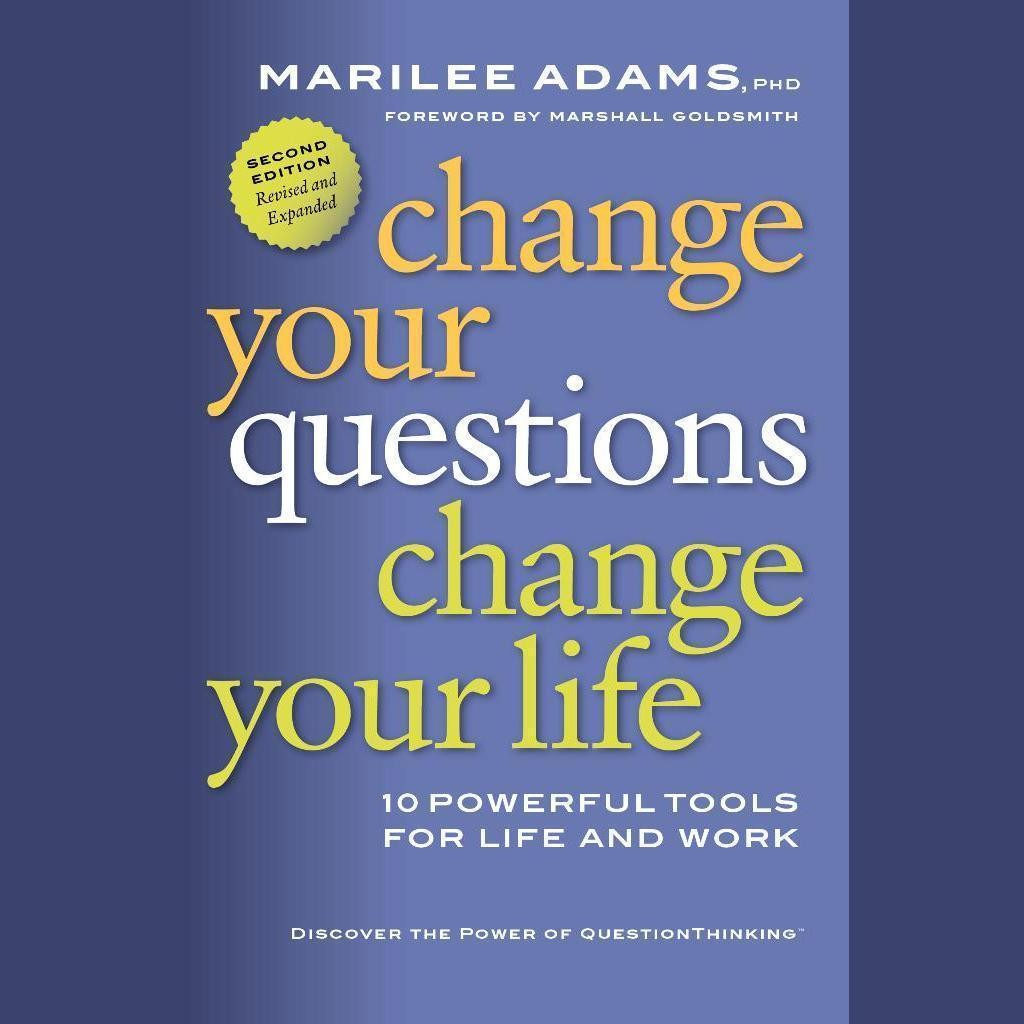 Printable Change Your Questions, Change Your Life: 10 Powerful Tools for Life and Work, 2nd Edition, Revised and Expanded Audiobook Cover Art