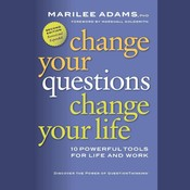 Change Your Questions, Change Your Life, by Marilee Adams