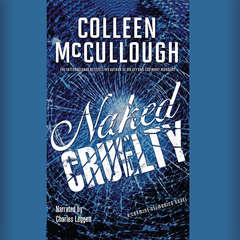 Naked Cruelty: A Carmine Delmonico Novel Audiobook, by Colleen McCullough
