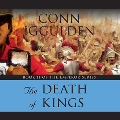 Emperor: The Death of Kings Audiobook, by Conn Iggulden