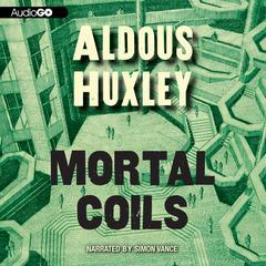 Mortal Coils Audiobook, by Aldous Huxley