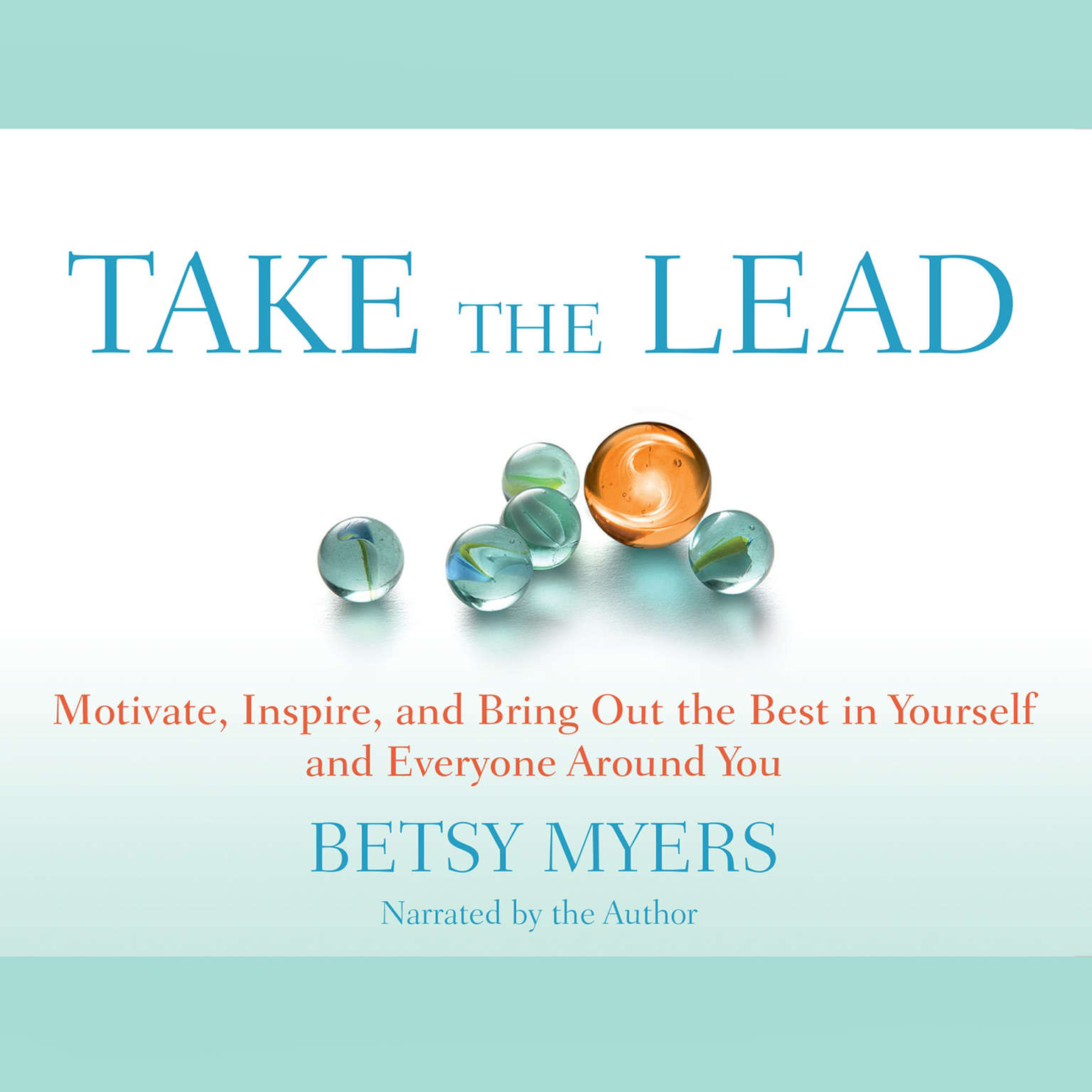 Printable Take the Lead: Motivate, Inspire, and Bring Out the Best in Yourself and Everyone around You Audiobook Cover Art