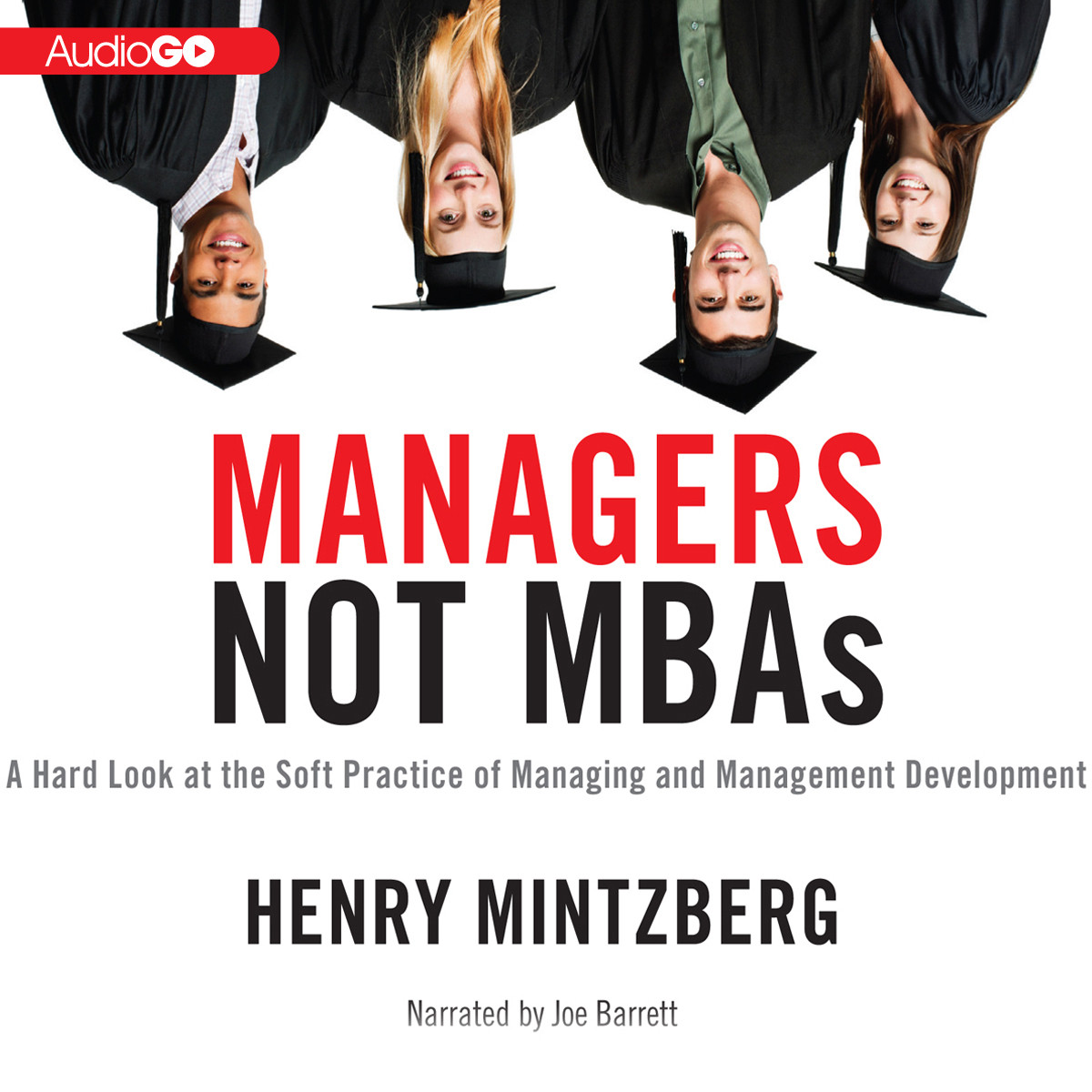 Printable Managers Not MBAs: A Hard Look at the Soft Practice of Managing and Management Development Audiobook Cover Art