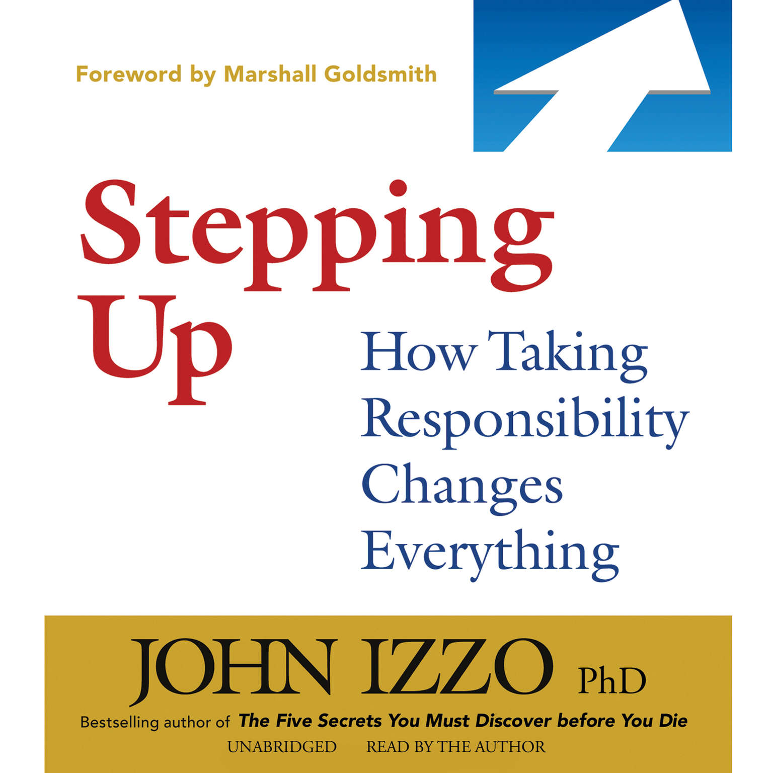 Printable Stepping Up: How Taking Responsibility Changes Everything Audiobook Cover Art