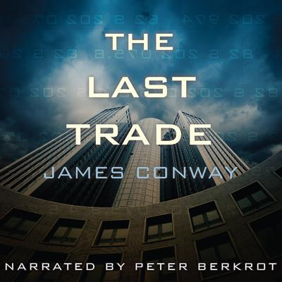The Last Trade Audiobook, by James Conway