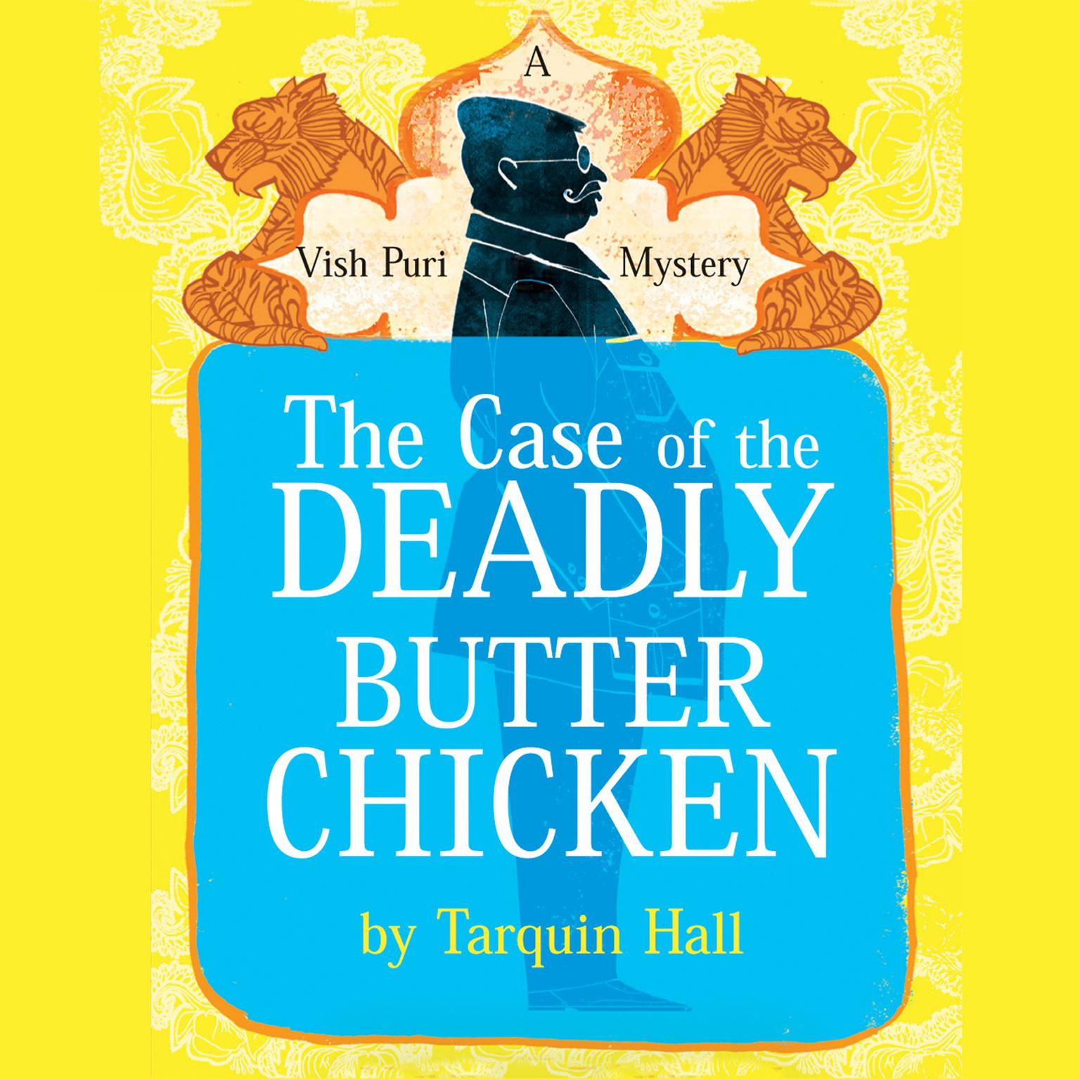Printable The Case of the Deadly Butter Chicken: A Vish Puri Mystery Audiobook Cover Art