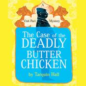 The Case of the Deadly Butter Chicken: A Vish Puri Mystery, by Tarquin Hall