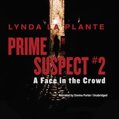 Prime Suspect #2: A Face in the Crowd Audiobook, by Lynda La Plante
